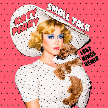 Katy Perry - Small Talk (Lost Kings Remix)