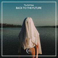 The Kid Noisi - Back To The Future