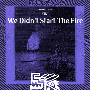 Kiki - We Didn't Start The Fire