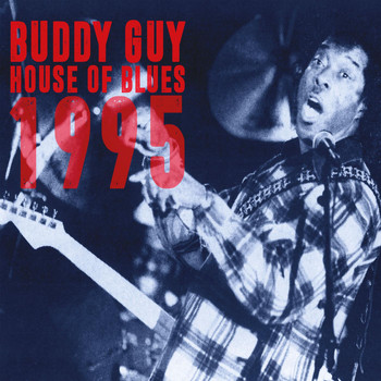 Buddy Guy - House Of Blues 1995