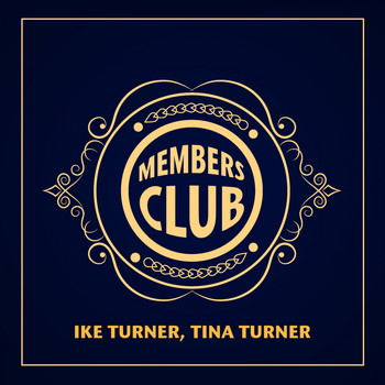 Ike Turner, Tina Turner - Members Club