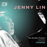 Jenny Lin - The Etudes Project, Vol. 1: Iceberg