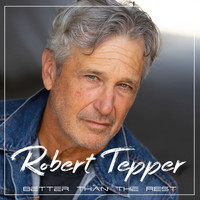 Robert Tepper - Better Than the Rest
