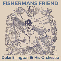 Duke Ellington & His Orchestra - Fishermans Friend