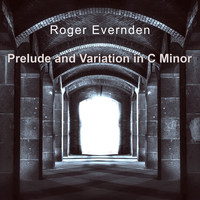 Roger Evernden / - Prelude and Variation in C Minor