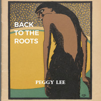 Peggy Lee - Back to the Roots