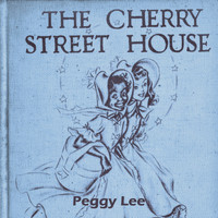 Peggy Lee - The Cherry Street House