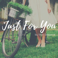 Vitor Salgueiral / - Just For You