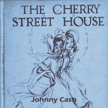 Johnny Cash - The Cherry Street House