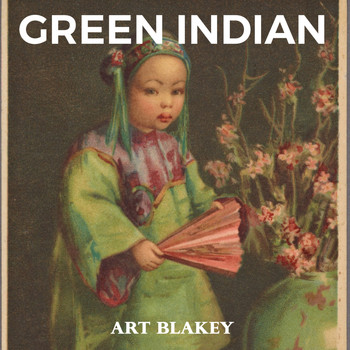 Art Blakey - Green Indian