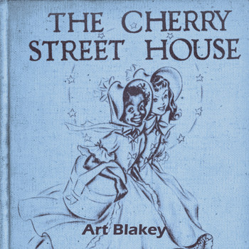 Art Blakey - The Cherry Street House