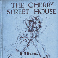 Bill Evans - The Cherry Street House