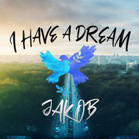 Jakob - I Have a Dream