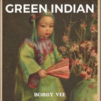 Bobby Vee - Green Indian