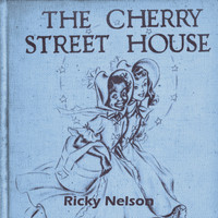 Ricky Nelson - The Cherry Street House