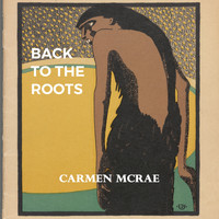 Carmen McRae - Back to the Roots