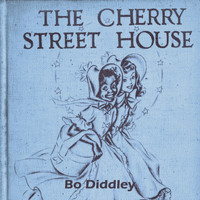 Bo Diddley - The Cherry Street House