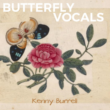 Kenny Burrell - Butterfly Vocals
