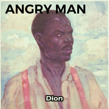 Dion - Angry Man