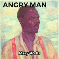 Mary Wells - Angry Man