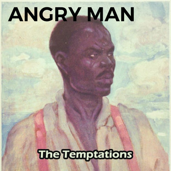 The Temptations - Angry Man