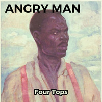 Four Tops - Angry Man