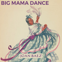 Joan Baez - Big Mama Dance