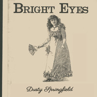 Dusty Springfield - Bright Eyes