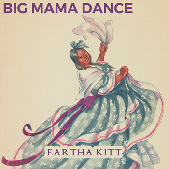 Eartha Kitt - Big Mama Dance