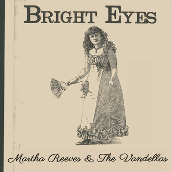 Martha Reeves & The Vandellas - Bright Eyes