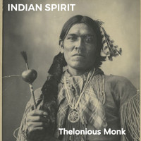 Thelonious Monk - Indian Spirit
