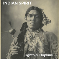 Lightnin' Hopkins - Indian Spirit