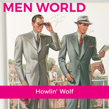 Howlin' Wolf - Men World