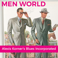 Alexis Korner's Blues Incorporated - Men World
