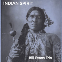 Bill Evans Trio - Indian Spirit