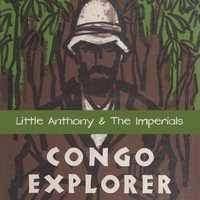 Little Anthony & The Imperials - Congo Explorer