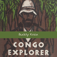Buddy Knox - Congo Explorer