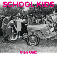 Stan Getz - School Kids
