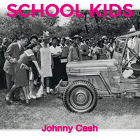 Johnny Cash - School Kids