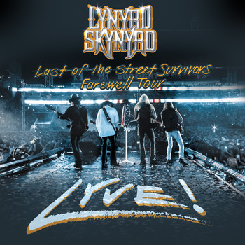 Lynyrd Skynyrd - Last of the Street Survivors Farewell Tour Lyve!