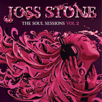 Joss Stone - The Soul Sessions, Vol. 2 (Deluxe Edition)
