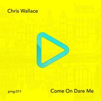 Chris Wallace - Come on Dare Me