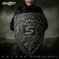 Skillet - Anchor (Reimagined)