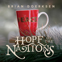 Brian Doerksen - Hope of the Nations (Christmas Edition)