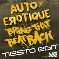 Autoerotique - Bring That Beat Back (Tiësto Edit)