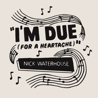 Nick Waterhouse - I'm Due (For a Heartache)