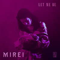 Mirei - Let Me Be (Explicit)