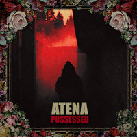 Atena - Possessed (Explicit)