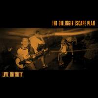The Dillinger Escape Plan - Live Infinity (Explicit)