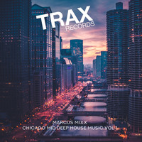 Marcus Mixx - Chicago Mid Deep House Music Vol 1